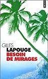 Besoin de mirages par Gilles