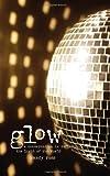 Glow, Randy Ross, 0984412972