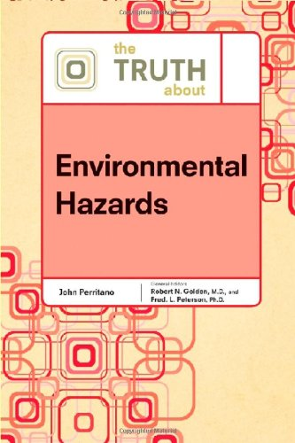 The Truth about Environmental Hazards (Truth about (Facts on File))