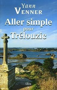 vignette de 'Aller simple pour Trélouzic (Venner ,Yann)'
