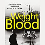 The Weight of Blood | Laura McHugh