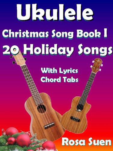 ukulele song book ukulele christmas song book i 20 christmas holiday songs with - Christmas Songs Ukulele
