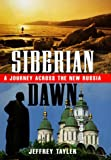 img - for Siberian Dawn: A Journey Across the New Russia book / textbook / text book