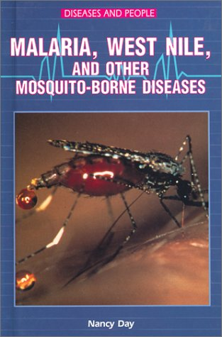 Read Online Malaria, West Nile, and Other Mosquito-Borne Diseases (Diseases and People) pdf epub