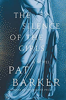 The Silence of the Girls: A Novel by [Barker, Pat]