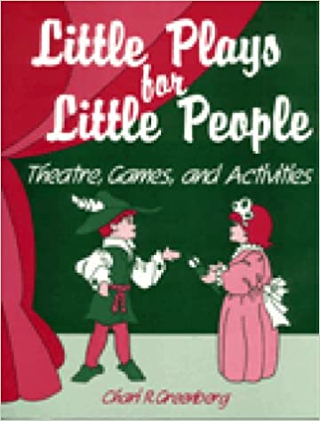 Little Plays for Little People: Theatre Games and Activities
