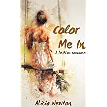 Color Me In: A Lesbian Romance