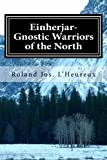 img - for Einherjar-Gnostic Warriors of the North: Way of the Einherjar, Vol. 1 (Volume 1) book / textbook / text book