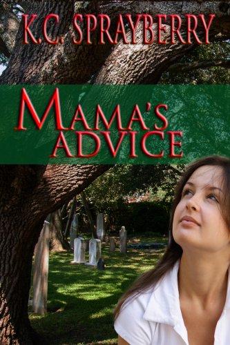 Mama's Advice by [Sprayberry, K.C.]