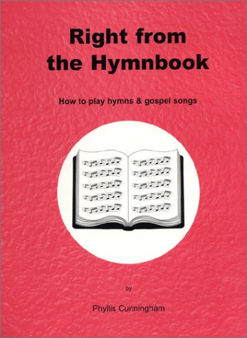 Right from the Hymnbook : How to Play Hymns & Gospel Songs