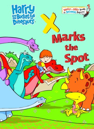 Harry and his Bucket Full of Dinosaurs: X Marks the Spot (Bright & Early Books(R))