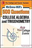 McGraw-Hill's 500 College Algebra and Trigonometry