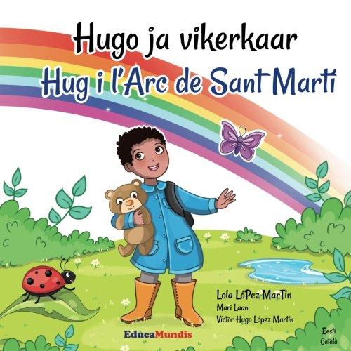 Hugo ja vikerkaar - Hug i l?Arc de Sant Martí (Bilingual ...