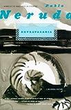 Extravagaria, Pablo Neruda, 0374512388