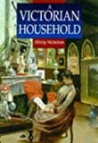 img - for A Victorian Household (Sutton Illustrated History Paperbacks) book / textbook / text book