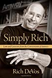 Simply Rich: Life and Lessons from the Cofounder of Amway: A Memoir