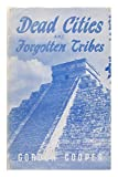 Dead Cities and Forgotten Tribes, Gordon Cooper, 0802202977