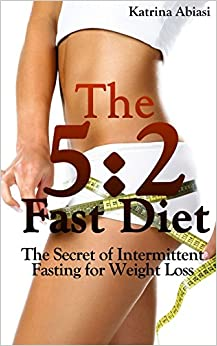 Book The 5:2 Fast Diet: The Secret of Intermittent Fasting for Weight Loss
