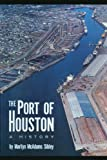The Port of Houston, Marilyn McAdams Sibley, 0292741731
