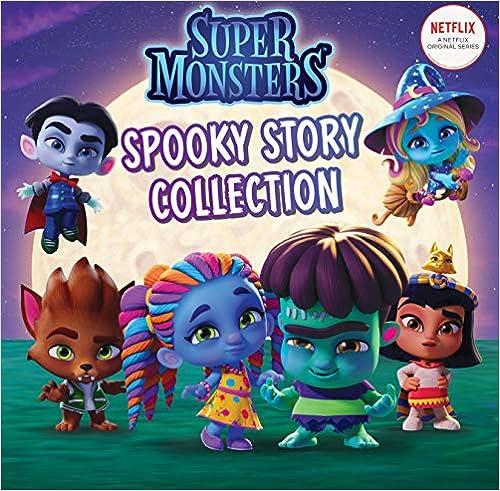 Spooky Story Collection Super Monsters Netflix Scholastic 9781407196398 Amazon Com Books