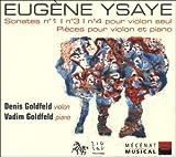 Ysaye: Violin Sonatas No.1, 3, & 4
