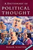 A Dictionary of Political Thought, Scruton, Roger, 0333647866
