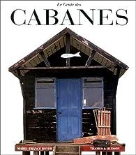 Le génie des cabanes... par Marie-France Boyer