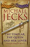 The Templar, the Queen and Her Lover (Knights Templar Mysteries 24): Conspiracies and intrigue abound in this thrilling medieval mystery (Knights Templar Mysteries (Headline))