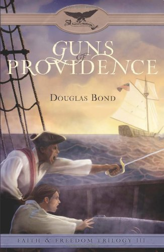 Guns of Providence (Faith & Freedom Trilogy, Book 3)