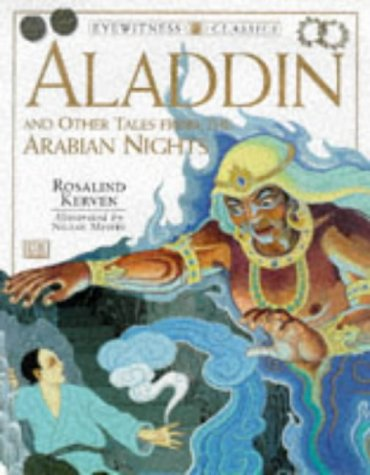 Eyewitness Classics: Aladdin and Other Tales from the Arabian Nights (DK Classics) (Aladdin And Other Stories From The Arabian Nights)