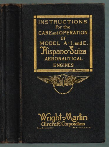 hispano-suiza-aeronautical-engines-instructions-for-the-care-and-operation-of-model-a-i-and-ewith-ex