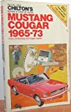 Chilton's Mustang and Cougar, 1965-1973, Chilton Automotive Editorial Staff, 0801974054