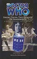 Doctor Who - Short Trips 24: The Quality of Leadership (Dr Who Big Finish)