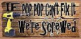 Cheap PopPop Sign – If PopPop Can't Fix it We're Screwed