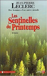Les Sentinelles du Printemps par Jean-Pierre Leclerc