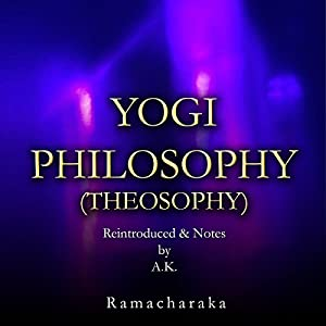 Yogi Philosophy (Theosophy) Audiobook