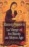 La Vierge et les Saints au Moyen Age par Pernoud