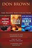 The Pacific Rim Collection: Thunder in the Morning Calm, Fire of the Raging Dragon, Storming the Black Ice (Pacific Rim Series)
