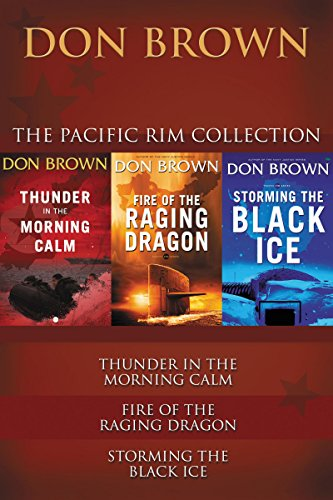(The Pacific Rim Collection: Thunder in the Morning Calm, Fire of the Raging Dragon, Storming the Black Ice (Pacific Rim Series))