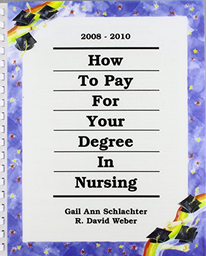 How to Pay for Your Degree in Nursing, 2008-2010