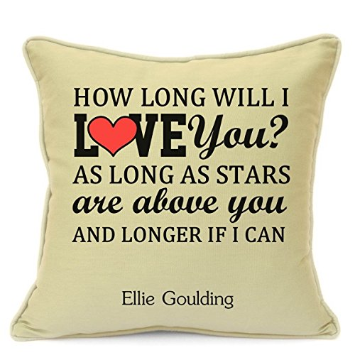 Presents Gifts For Him Her Husband Wife Girlfriend Boyfriend Valentines Day Wedding Anniversary Christmas Xmas Ellie Goulding How Long Will I Love You Cushion Cover 18 Inch 45 Cm 1St First Dance Home
