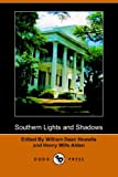 Southern Lights and Shadows, Henry Mills Alden, 140650601X