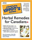 The Complete Idiot's Guide to Herbal Remedies for Canadians, Paul R. Saunders, 0130867241