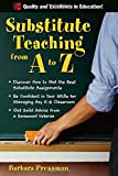 Substitute Teaching from A to Z, Barbara Pressman, 0071496327