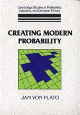 Book Creating Modern Probability: Its Mathematics, Physics and Philosophy in Historical Perspective (Cambridge Studies in Probability, Induction and Decision Theory)