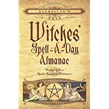 Llewellyn's 2018 Witches' Spell-A-Day Almanac: Holidays & Lore, Spells, Rituals & Meditations