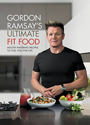 Gordon Ramsay's Ultimate Fit Food by Gordon Ramsay
