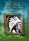 img - for Distinguished Native American Spiritual Practitioners and Healers book / textbook / text book