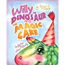 Willy the Dinosaur & the Magic Cake: (Children's book about a Dinosaur Who Learns that Sharing is Caring, Bedtime Story, Picture Books, Ages 3-5, Preschool Books, Kids Books, Dinosaur Books)