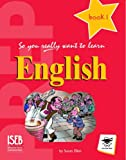 So You Really Want to Learn English Book 1: A Textbook for Key Stage 2 and Common Entrance